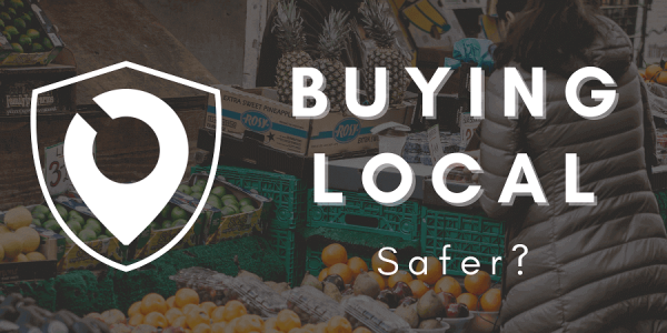 Buying Local Safer